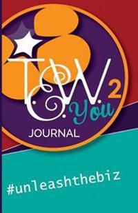 Tew You 2 Journal - #Unleashthebiz: #Unleashthebiz