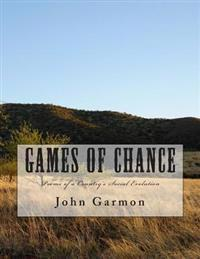 Games of Chance: Poems of a Country's Social Evolution