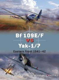 Bf 109e/F Vs Yak-1/7: Eastern Front 1941-42