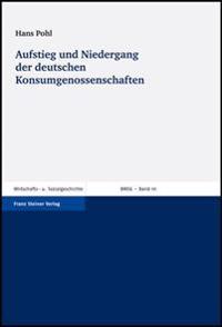 Aufstieg Und Niedergang der Deutschen Konsumgenossenschaften: Vortrag Anlablich der Ehrenpromotion And der Universitat Leipzig