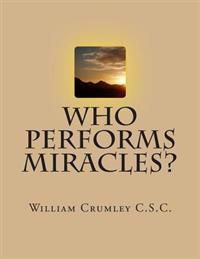 Who Performs Miracles?