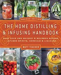 The Home Distilling & Infusing Handbook