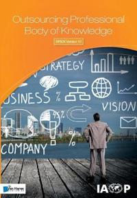 Outsourcing Professional Body of Knowledge: Opbok Version 10