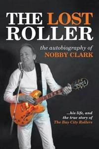 The Lost Roller: The Autobiography of Nobby Clark