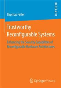 Trustworthy Reconfigurable Systems