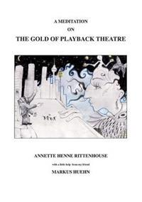 A Meditation on the Gold of Playback Theatre