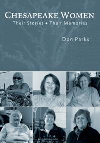 Chesapeake Women: Their Stories - Their Memories