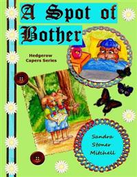 A Spot of Bother (Children's Picture Book Ages 2-8)