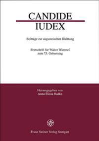 Candide Iudex: Beitrage Zur Augusteischen Dichtung. Festschrift Fuer Walter Wimmel Zum 75. Geburtstag