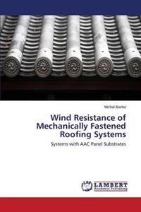 Wind Resistance of Mechanically Fastened Roofing Systems