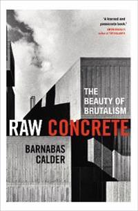 Raw concrete - the beauty of brutalism