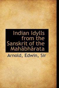 Indian Idylls from the Sanskrit of the Mahabharata