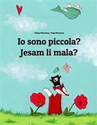 IO Sono Piccola? Jesam Li Mala?: Libro Illustrato Per Bambini: Italiano-Bosniaco (Edizione Bilingue)