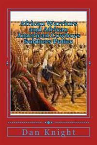 African Warriors and African American Cowboys Soldiers Police: Chakazulu Posse Gen.Colinpowell Twogunpete
