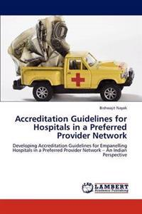 Accreditation Guidelines for Hospitals in a Preferred Provider Network