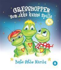 Gresshoppen som ikke kunne spille - Bente Østbø Maribu | Ridgeroadrun.org