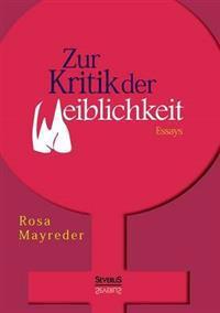 Zur Kritik Der Weiblichkeit. Essays