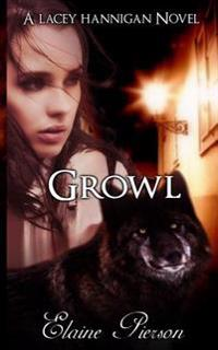 Growl: A Lacey Hannigan Novel