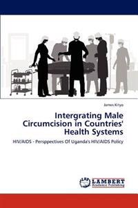 Intergrating Male Circumcision in Countries' Health Systems