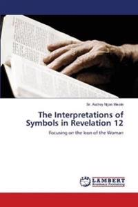 The Interpretations of Symbols in Revelation 12