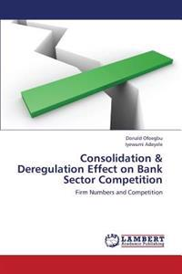 Consolidation & Deregulation Effect on Bank Sector Competition