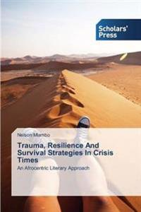 Trauma, Resilience and Survival Strategies in Crisis Times