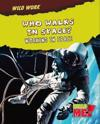 Who Walks in Space?: Working in Space