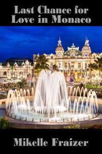 Last Chance for Love in Monaco