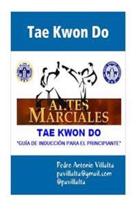 Tae Kwon Do Guia de Induccion: Tae Kwon Do