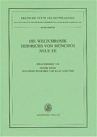 Die Weltchronik Heinrichs Von München. Neue Ee