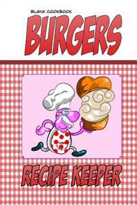 Blank Cookbook Burgers: Blank Recipe Book, Recipe Keeper for Your Burger Recipes (Funny Gingham Cover)