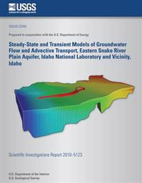 Steady-State and Transient Models of Groundwater Flow and Advective Transport, Eastern Snake River Plain Aquifer, Idaho National Laboratory and Vicini