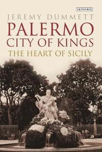 Palermo, City of Kings: The Heart of Sicily