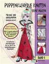 Puppenkleider zum Knoten ohne Nähen für High- und Gruselpuppen - Band 1, Doll fashion without sewing for high and scary dolls - Vol. 1
