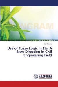 Use of Fuzzy Logic in Eia