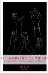 En tonårings värde och värdighet : en pedagogisk essä om det mellanmänskliga och människans mitt