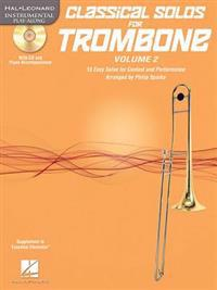 Classical Solos for Trombone, Vol. 2: 15 Easy Solos for Contest and Performance