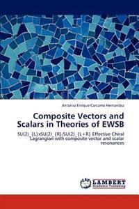 Composite Vectors and Scalars in Theories of Ewsb