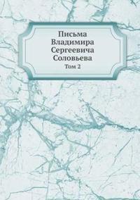 Pisma Vladimira Sergeevicha Soloveva Tom 2