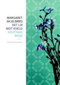Det lir mot kveld ; Kristinas reise : to sonettkranser - Margaret Skjelbred | Inprintwriters.org