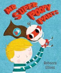 Mr Super Poopy Pants