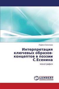 Interpretatsiya Klyuchevykh Obrazov-Kontseptov V Poezii S.Esenina