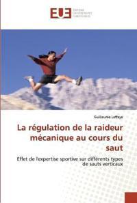 La Regulation de la Raideur Mecanique Au Cours Du Saut