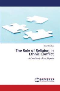 The Role of Religion in Ethnic Conflict