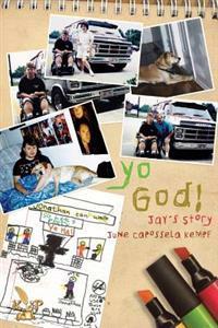 Yo God! Jay's Story