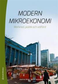 Modern mikroekonomi - Marknad, politik och välfärd