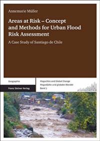 Areas at Risk - Concept and Methods for Urban Flood Risk Assessment: A Case Study of Santiago de Chile