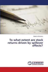 To What Extent Are Stock Returns Driven by Spillover Effects?