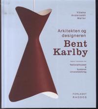 Arkitekten og designeren Bent Karlby