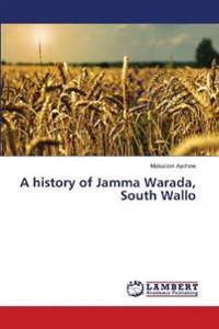 A History of Jamma Warada, South Wallo